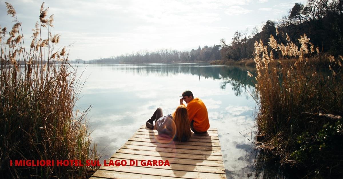 I migliori hotel sul Lago di Garda scelti per voi easyprezzo