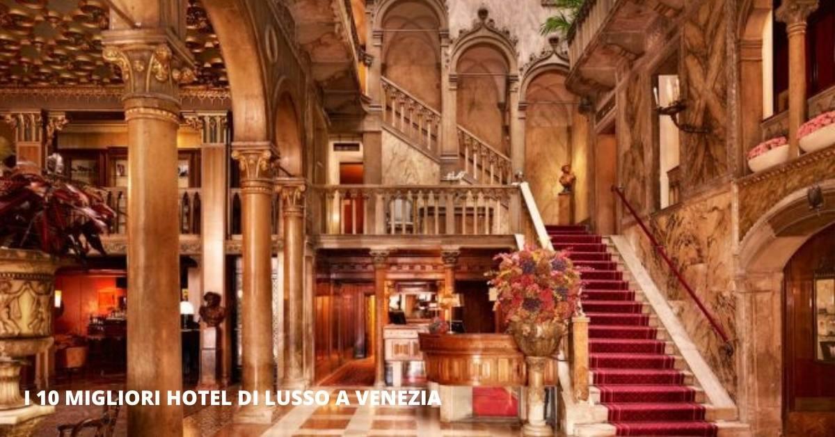 i 10 migliori hotel di lusso a Venezia easyprezzo